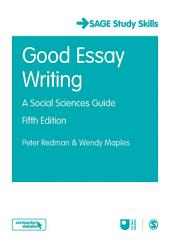 Good Essay Writing: A Social Sciences Guide, Edition 5