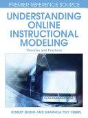 Understanding Online Instructional Modeling: Theories and Practices