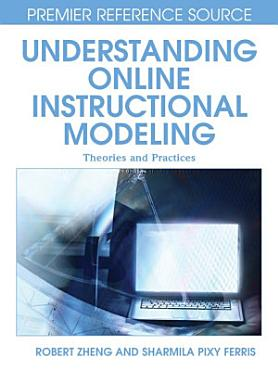 Understanding Online Instructional Modeling  Theories and Practices PDF