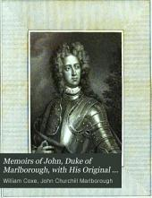 Memoirs of John, duke of Marlborough, with his original correspondence: Volume 1