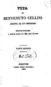 Vita di Benvenuto Cellini scritta da lui medesimo: Volume 2