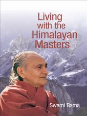 Living with the Himalayan Masters: Swami Rama