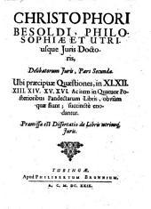 Delibata iuris: Ubi praecipuae Quaestiones, in XI. XII. XIII. XIV. XV. XVI. Ac item in Quatuor Posterioribus Pandectarum Libris ... enodantur. Pars Secunda