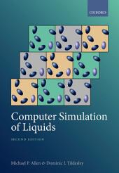 Computer Simulation of Liquids: Second Edition, Edition 2