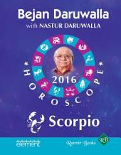 Your Complete Forecast 2016 Horoscope: Scorpio