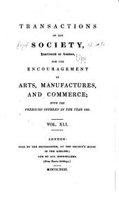 Transactions of the Society Instituted at London for the Encouragement of Arts, Manufactures, and Commerce: Volumes 41-42
