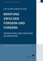 Beratung zwischen Fördern und Fordern. Supervision und Coaching