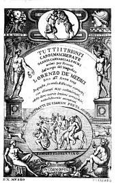 Tutti i trionfi carri, mascherate o canti carnascialeschi: andati per Firenze del magnifico Lorenzo de' Medici fino all' anno 1559