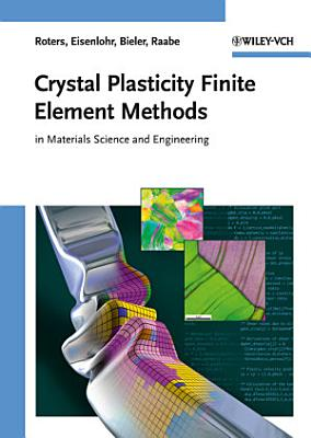 Crystal Plasticity Finite Element Methods