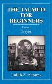 The Talmud for Beginners: Prayer