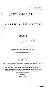 Anti-slavery Monthly Reporter: Volume 1