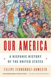 Our America  A Hispanic History of the United States PDF