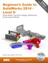Beginner's Guide to SolidWorks 2014 - Level II