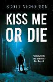 Kiss Me or Die: A Psychological Thriller