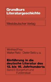 Einführung in die deutsche Literatur des 12. bis 16. Jahrhunderts: Bürgertum und Fürstenstaat — 15./16. Jahrhundert