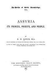 Assyria: Its Princes, Priests, and People