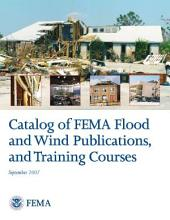Catalog of FEMA Flood and Wind Publications, and Training Courses