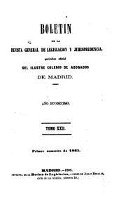 Boletín de la Revista general de legislación y jurisprudencia: periódico oficial del ilustre Colegio de abogados de Madrid, Volumen 22