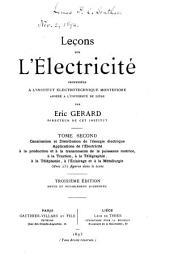 Leçons sur l'electricité: Canalisation et distribution de l'énergie électrique. Applications de l'electricité a la production et a la transmission de la puissance motrice à la traction, à la télégraphie, a la téléphonie, a l'éclairage et a la métallurgie