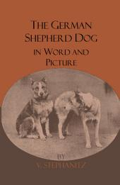 The German Shepherd Dog In Word And Picture