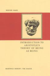 Introduction To Aristotle S Theory Of Being As Being Book PDF