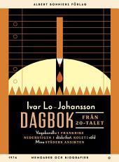 Dagbok från 20-talet: Vagabondliv i Frankrike; Nederstigen i dödsriket; Kolet i våld; Mina städers ansikten
