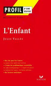 Profil - Vallès (Jules) : L'Enfant: Analyse littéraire de l'oeuvre