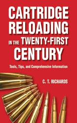 Cartridge Reloading In The Twenty First Century Book PDF