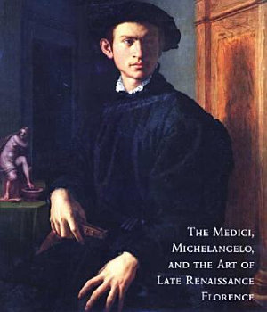 The Medici  Michelangelo    the Art of Late Renaissance Florence PDF
