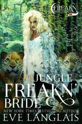 Jungle Freakn' Bride: Freakn' Shifters #5