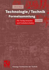Technologie/ Technik Formelsammlung: für Fachgymnasien und Fachoberschulen, Ausgabe 8