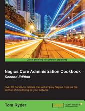 Nagios Core Administration Cookbook: Edition 2
