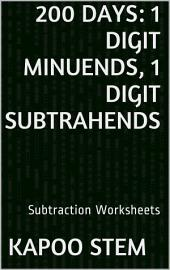 200 Days Math Subtraction Series: 1 Digit Minuends, 1 Digit Subtrahends, Daily Practice Workbook To Improve Mathematics Skills: Maths Worksheets