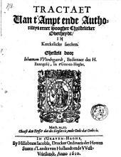 Tractaet Van t' ampt ende authoriteyt eener Hoogher christelicker overheydt, in kerckelicke saecken. Ghestelt door Johannem Wtenbogaerdt, bedienaer des H. Euangelij. In 's Gravenhaghe