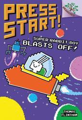 Super Rabbit Boy Blasts Off!: A Branches Book (Press Start! #5)