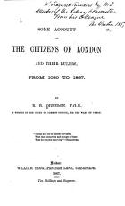Some Account of the Citizens of London and Their Rulers, from 1060 to 1867