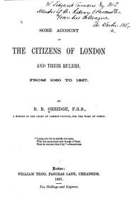 Some Account of the Citizens of London and Their Rulers  from 1060 to 1867 Book
