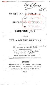 The Cambrian Biography: Or, Historical Notices of Celebrated Men Among the Ancient Britons
