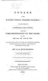 Voyage of the United States Frigate Potomac: Under the Command of Commodore John Downes, During the Circum-navigation of the Globe, in the Years 1831, 1832, 1833, and 1834