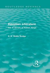 Egyptian Literature (Routledge Revivals): Vol. II: Annals of Nubian Kings
