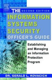 The Information Systems Security Officer's Guide: Establishing and Managing an Information Protection Program, Edition 2