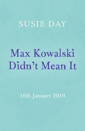 Max Kowalski Didn t Mean It