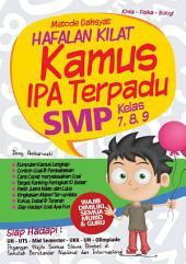 Metode Dahsyat Hafalan Kilat Kamus IPA Terpadu SMP 7, 8, & 9