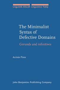 The Minimalist Syntax of Defective Domains PDF