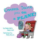 Emma Jane Goes on a Plane!