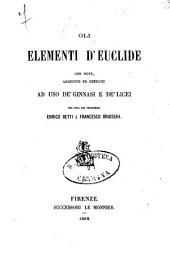 Gli elementi d'Euclide: con note, aggiunte ed esercizi ad uso de' ginnasi e de' licei