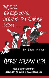 What Everyone Needs To Know Before They Grow Up