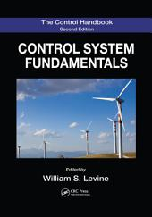The Control Handbook, Second Edition: Control System Fundamentals, Second Edition, Edition 2