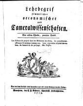 Lehrbegrif sämtlicher oeconomischer und Cameralwissenschaften: Band 1,Ausgabe 2