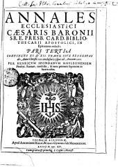 Annales Ecclesiastici: Continens XI. & XII. Tomos, Sive Res gestas ab Anno 1001. inclusiu, vsque ad Annum 1200. Pars Tertia, Page 3